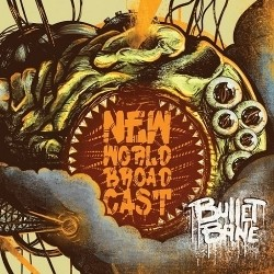 Bullet Bane - New World Broadcast (Deluxe Edition) [CD]