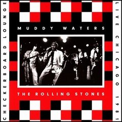 Muddy Waters & Rolling Stones - Checkerboard Lounge, Live Chicago 1981 [LP Duplo + DVD]