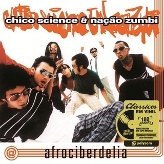 Chico Science & Nação Zumbi - Afrociberdelia [LP]