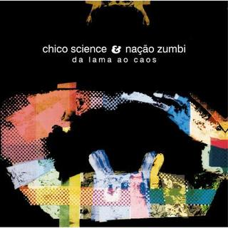 Chico Science & Nação Zumbi - Da lama ao caos [LP]