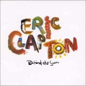 Eric Clapton - Behind The Sun [LP]