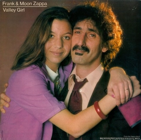 Frank & Moon Zappa - Valley Girl [Maxi Single]