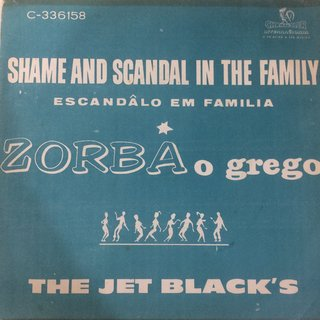 The Jet Black's ‎– Shame And Scandal In The Family/Zorba, O Grego [Compacto]