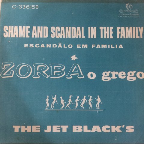 Jet Black's ‎– Shame And Scandal In The Family/Zorba, O Grego [Compacto]