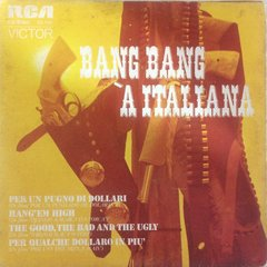 Bang Bang À Italiana - Per Un Pugno Di Dollari/The Good, The Bad And The Ugly [Compacto]