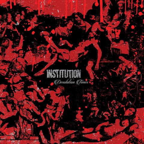 Institution - Desolation Times [CD]