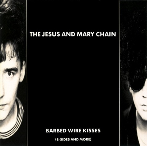 Jesus And Mary Chain - Barbed Wired Kisses (B-Sides And More) [LP]
