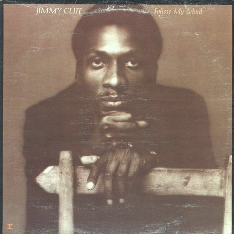 Jimmy Cliff ‎– Follow My Mind [LP]