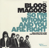 Bloos Magoos - So I'm Wrong and You Are Wright [Compacto]