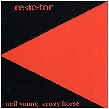 Neil Young & Crazy Horse ‎– Reactor [LP]