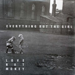 Everything But The Girl - Love Not Money [LP]