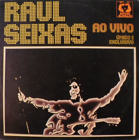 Raul Seixas ‎– Ao Vivo - Único e Exclusivo [LP]