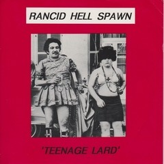 Rancid Hell Spawn - Teenage Lard [Compacto]