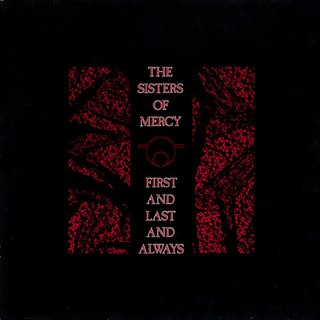 Sisters Of Mercy - First And Last And Always [LP]
