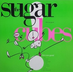 Sugar Cubes - Life´s Too Good [LP]