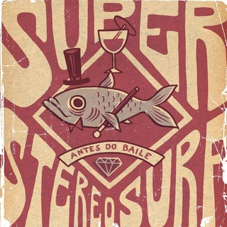 Super Stereo Surf - Antes do Baile [CD]
