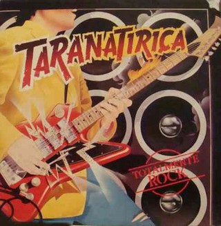 Taranatiriça - Totalmente Rock [LP]