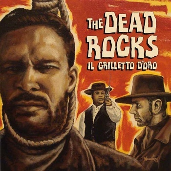 The Dead Rocks - Il Grilletto D'Oro [CD]