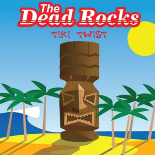 The Dead Rocks - Tiki Twist [CD]