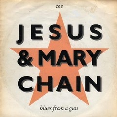 Jesus & Mary Chain - Blues From A Gun [Compacto]
