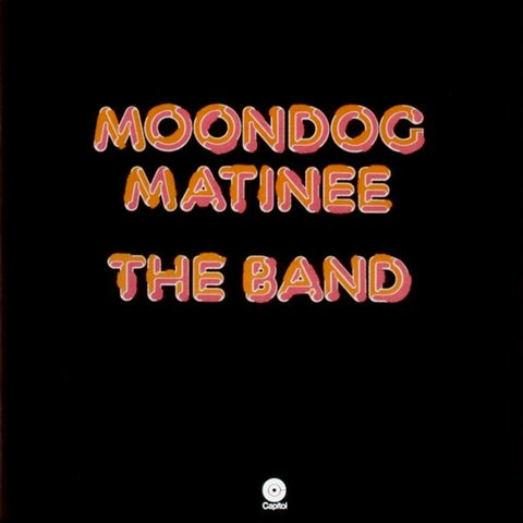 The Band ‎– Moondog Matinee [LP]