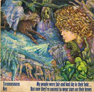 Tyrannosaurus Rex ‎– My People Were Fair And Had Sky In Their Hair... But Now They're Content To Wear Stars On Their Brows [LP]