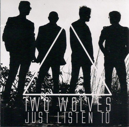 Two Wolves - Just Listen To [CD]
