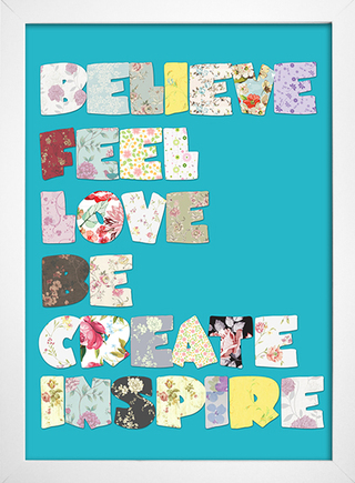 Poster Believe Feel Love Be Create Inspire