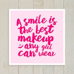 Quadro A smile is the best makeup any girl can wear na internet