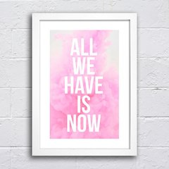 Poster All we have is now na internet