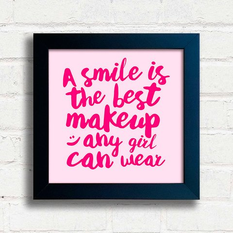 Quadro A smile is the best makeup any girl can wear - comprar online