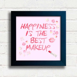 Quadro Happiness is the best Makeup na internet