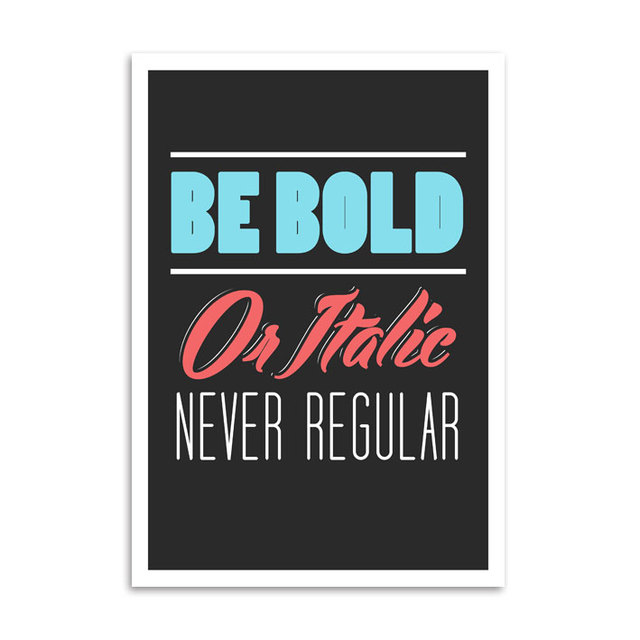 Poster Be Bold Or Italic Never Regular - Encadreé Posters