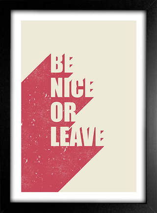 Poster Be Nice Or Leave - Encadreé Posters