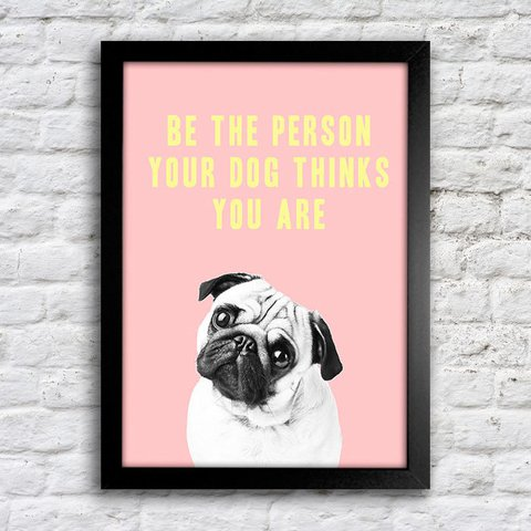 Poster Be the person you dog think you are - comprar online