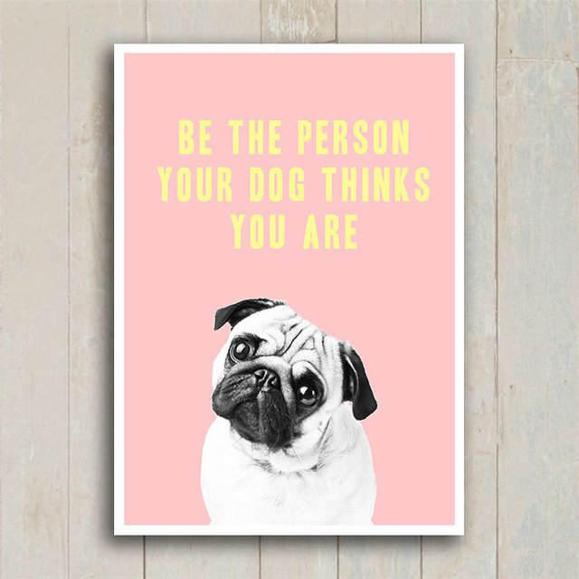 Poster Be the person you dog think you are - Encadreé Posters