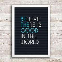 Poster Believe there is good in the world - comprar online