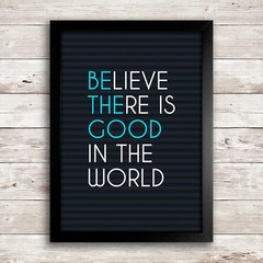 Poster Believe there is good in the world na internet