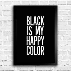 Poster Black is my happy color - Encadreé Posters