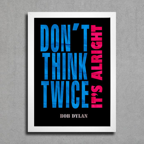 Poster Bob Dylan - Don't Think Twice It's Alright