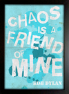 Poster Bob Dylan - Chaos is a friend of mine - Encadreé Posters