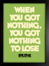 Poster Bob Dylan - When You Got Nothing You Got Nothing To Lose na internet