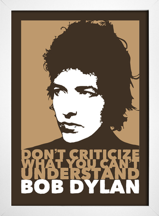 Poster Bob Dylan - Don't Criticize What You Can't Understand na internet