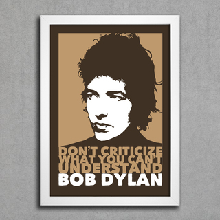 Poster Bob Dylan - Don't Criticize What You Can't Understand