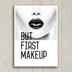 Poster But First Makeup - Encadreé Posters