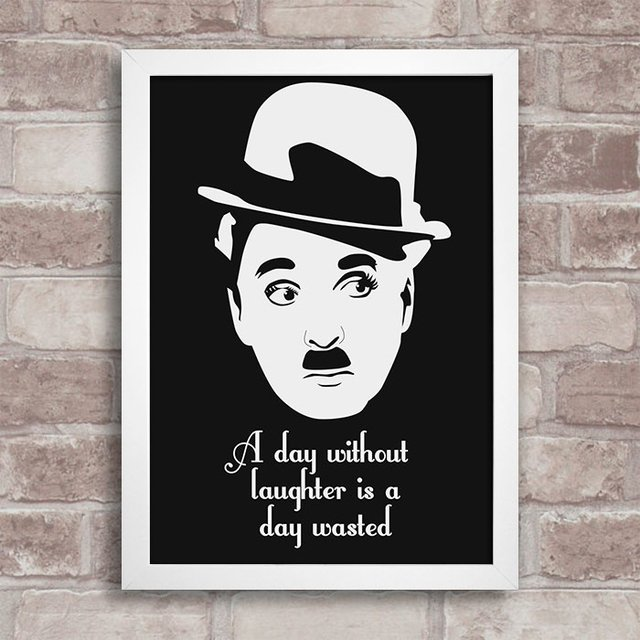 Poster Citação Charlie Chaplin - A day without laughter is a day wasted na internet