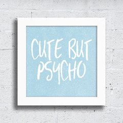 Quadro Cute but psycho na internet