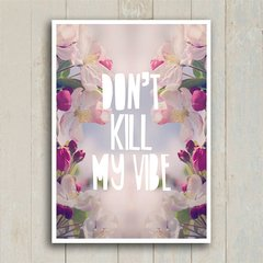 Poster Don't kill my vibe - loja online