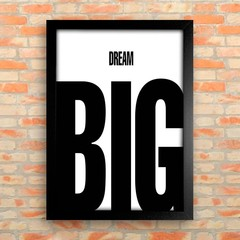 Poster Dream Big - Encadreé Posters