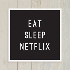 Quadro Eat Sleep Netflix